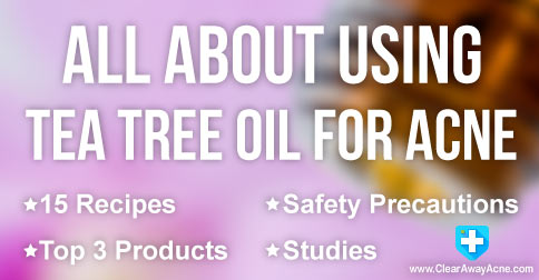 tea tree oil for acne top remedies amp products you can use now caa