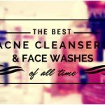 20 Best Acne Cleansers & Face Washes in 2017 for all Skins