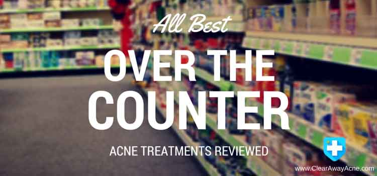 best over the counter acne treatments reviewed