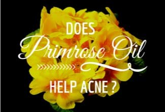 Evening primrose oil acne treatment guide.