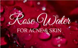 Rose Water for Acne – 5 Simple Steps Towards a Blemish-free Skin Naturally