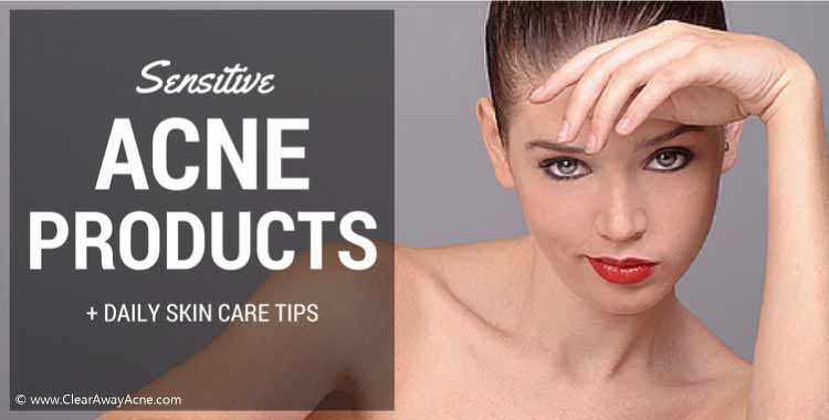 best acne products for sensitive skin + essential sensitive skin care tips