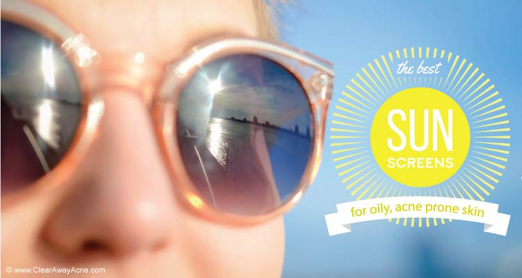 20 best sunscreens for acne prone skin - by ClearAwayAcne.com