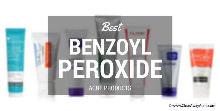 Best Benzoyl Peroxide Acne Products