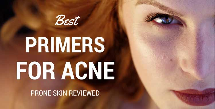Which is the best primer for acne prone skin in 2017? Let's find out.