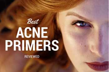 20 Best Primers for Acne Prone Skin in 2017