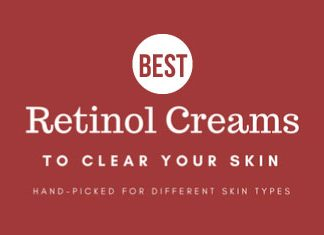 Best Retinol Creams for Acne Prone Skin