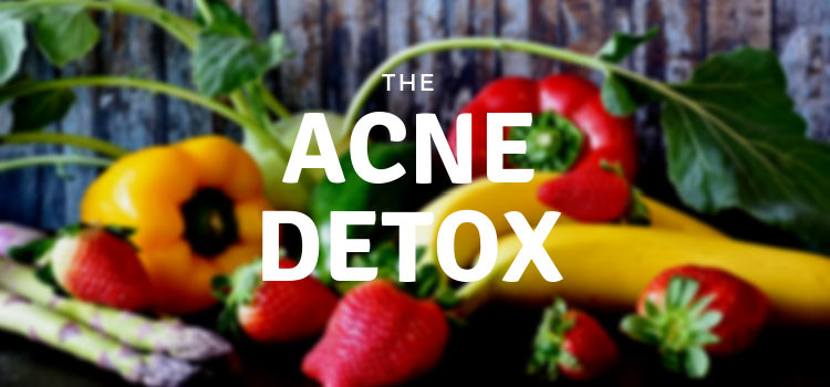 detox for acne treatment - the complete guide